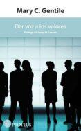 DAR VOZ A LOS VALORES - 9788415549642 - MARY C. GENTILE
