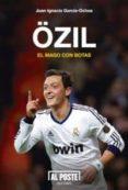 OZIL. EL MAGO CON BOTAS - 9788415726142 - JUAN IGNACIO GARCIA-OCHOA