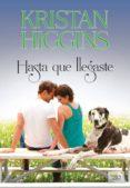 HASTA QUE LLEGASTE - 9788415854142 - KRISTAN HIGGINS