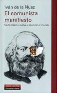 EL COMUNISTA MANIFIESTO - 9788415863342 - IVAN DE LA NUEZ