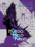 EL MUNDO DE HIELO Y FUEGO - 9788416035342 - GEORGE R.R. MARTIN