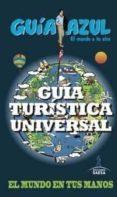 GUIA TURISTICA UNIVERSAL 2014 (GUIA AZUL) - 9788416137442 - VV.AA.