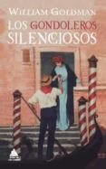 LOS GONDOLEROS SILENCIOSOS (RUSTICA) - 9788416222742 - WILLIAM GOLDMAN