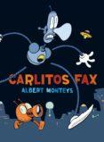 CARLITOS FAX - 9788416251742 - ALBERT MONTEYS