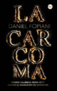 LA CARCOMA - 9788416580842 - DANIEL FOPIANI ROMAN