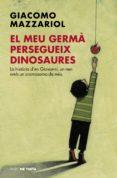 el meu germà persegueix dinosaures (ebook)-giacomo mazzariol-9788416588442
