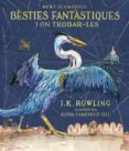BÈSTIES FANTÀSTIQUES I ON TROBAR-LES (EDICIÓ IL·LUSTRADA) - 9788417016142 - J.K. ROWLING