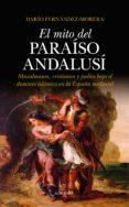 EL MITO DEL PARAISO ANDALUSI - 9788417229542 - DARIO FERNANDEZ-MORERA