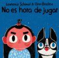 NO ES HORA DE JUGAR - 9788417319342 - LAWRENCE SCHIMEL
