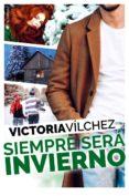 siempre sera invierno (una estacion contigo 3)-victoria vilchez-9788417361242
