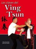 LAS CLAVES DEL VING TSUN - 9788420305042 - CHAN CHEE MAN