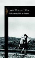 FANTASMAS DEL INVIERNO - 9788420401942 - LUIS MATEO DIEZ