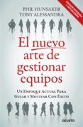EL NUEVO ARTE DE GESTIONAR EQUIPOS: UN ENFOQUE ACTUAL PARA GUIAR Y MOTIVAR CON EXITO - 9788423427642 - TONY ALESSANDRA