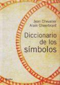 DICCIONARIO DE LOS SIMBOLOS - 9788425415142 - JEAN CHEVALIER