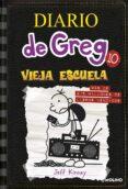 DIARIO DE GREG 10: VIEJA ESCUELA - 9788427209442 - JEFF KINNEY