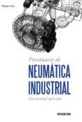 PRONTUARIO DE NEUMATICA INDUSTRIAL - 9788428327442 - JOSE ROLDAN VILORIA