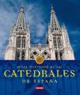 CATEDRALES DE ESPAÑA - 9788430566242 - VV.AA.