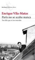 PARIS NO SE ACABA NUNCA - 9788432215742 - ENRIQUE VILA-MATAS