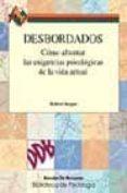 DESBORDADOS: COMO AFRONTAR LAS EXIGENCIAS PSICOLOGICAS DE LA VIDA ACTUAL - 9788433017642 - ROBERT KEGAN