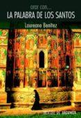 ORAR CON LA PALABRA DE LOS SANTOS - 9788433022042 - LAUREANO J. BENITEZ GRANDE-CABALLERO