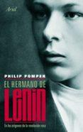 (pe) el hermano de lenin: en los origenes de la revolucion rusa-philip pomper-9788434469242
