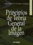 PRINCIPIOS DE TEORIA GENERAL DE LA IMAGEN - 9788436810042 - JUSTO VILLAFANE