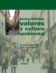 SOSTENIBILIDAD, VALORES Y CULTURA AMBIENTAL - 9788436823042 - RICARDO GARCIA MIRA