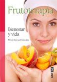 frutoterapia. bienestar y vida (ebook)-albert ronald morales-9788441434042