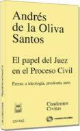EL PAPEL DEL JUEZ EN EL PROCESO CIVIL - 9788447041442 - ANDRES DE LA OLIVA SANTOS