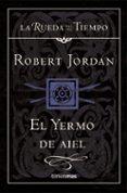 EL YERMO DE AIEL (SAGA LA RUEDA DEL TIEMPO 8) - 9788448034542 - ROBERT JORDAN