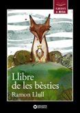 LLIBRE DE LES BESTIES - 9788448938642 - RAMON LLULL