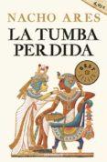 LA TUMBA PERDIDA - 9788466340342 - NACHO ARES