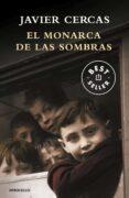 EL MONARCA DE LAS SOMBRAS - 9788466344142 - JAVIER CERCAS