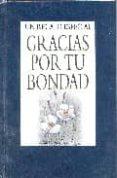 GRACIAS POR TU BONDAD (UN REGALO ESPECIAL) - 9788467152142 - VV.AA.