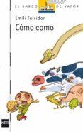 COMO COMO - 9788467516142 - EMILI TEIXIDOR