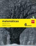 MATEMÁTICAS 6º EDUCACION PRIMARIA TRIMESTRAL SAVIA ANDALUCÍA ED 2015 - 9788467575842 - VV.AA.