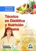 TECNICO EN DIETETICA Y NUTRICION HUMANA. TEMARIO GENERAL - 9788467674842 - VV.AA.