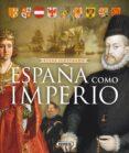 ATLAS ILUSTRADO DE ESPAÑA COMO IMPERIO - 9788467722642 - GIACOMO SINATTI