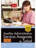 AUXILIAR ADMINISTRATIVO DEL SERVICIO ARAGONÉS DE SALUD. SALUD (TURNO LIBRE). TEST - 9788468167442 - VV.AA.