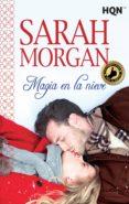 MAGIA EN LA NIEVE - 9788468766942 - SARAH MORGAN