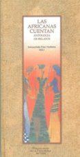 LAS AFRICANAS CUENTAN: ANTOLOGIA DE RELATOS - 9788477867142 - INMACULADA (ED.) DIAZ NARBONA