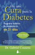 HAY UNA CURA PARA LA DIABETES - 9788478088942 - GABRIEL COUSENS
