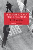 EL HOMBRE DE LOS CIRCULOS AZULES (COMISARIO ADAMSBERG 1) - 9788478447442 - FRED VARGAS