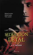 seducción letal (los shadow shifters 2) (ebook)-a.c. arthur-9788483659342