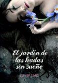 EL BOSQUE 2: EL JARDIN DE LAS HADAS SIN SUEÑO - 9788484419242 - ESTHER SANZ