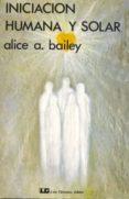 INICIACION HUMANA Y SOLAR - 9788485316342 - BAILEY ALICE A.