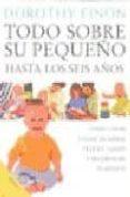 TODO SOBRE SU PEQUEÑO - 9788489778542 - DOROTHY EINON