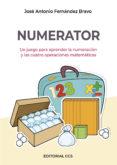 numerator: un juego para aprender la numeracion y las cuatro operaciones matematicas (2ª ed.)-jose a. fernandez bravo-9788490234242