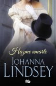HAZME AMARTE - 9788490707142 - JOHANNA LINDSEY