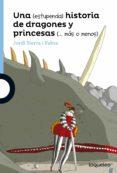 UNA (ESTUPENDA) HISTORIA DE DRAGONES Y PRINCESAS (MÁS O MENOS) - 9788491220442 - JORDI SIERRA I FABRA
